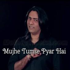 Mujhe Tumse Pyar Hai - Karaoke Mp3 - Sajjad Ali