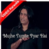 Mujhe Tumse Pyar Hai - Mp3 + VIDEO Karaoke - Sajjad Ali