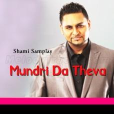 Mundri Da Thewa - Karaoke Mp3 - Punjabi Bhangra - Shami Samplay