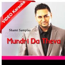 Mundri Da Thewa - Mp3 + VIDEO Karaoke - Punjabi Bhangra - Shami Samplay