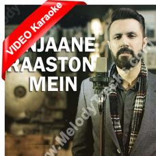 Anjaane Raaston - Mp3 + VIDEO  Karaoke - Mustafa Zahid