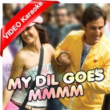 My Dil Goes Mmmm - Mp3 + VIDEO Karaoke - Shaan - Gayatri Ganjawala