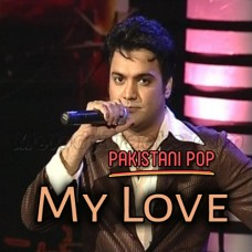 My Love - Pakistani Pop - Karaoke Mp3 - Yasir Akhtar