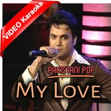 My Love - Pakistani Pop - Mp3 + VIDEO Karaoke - Yasir Akhtar