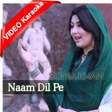 Naam Dil Pe - Mp3 + VIDEO Karaoke - Pakistani National Patriotic - Somia Khan