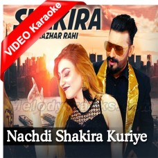 Nachdi Shakira Kuriye - Mp3 + VIDEO Karaoke - Mazhar Rahi