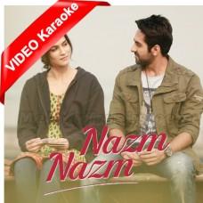 Nazm Nazm - Mp3 + VIDEO Karaoke - Arko - Bareilly Ki Barfi - 2017