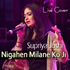 Nigahen Milane Ko Ji Chahta - Live Cover - Karaoke Mp3 - Supiya Joshi - Medley