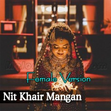 Nit Khair Mangan - Female Version - Karaoke Mp3 - Bollywood