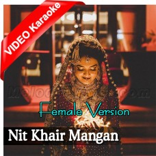 Nit Khair Mangan - Female Version - Mp3 + VIDEO Karaoke - Bollywood