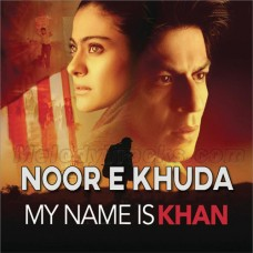 Noor e Khuda - Karaoke Mp3 - Adnan Sami - Shankar Mahadevan - Shreya Ghoshal - My Name is Khan