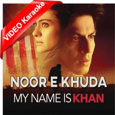 Noor e Khuda - Mp3 + VIDEO Karaoke - Adnan Sami - Shankar Mahadevan - Shreya Ghoshal - My Name is Khan