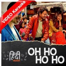 Oh Ho Ho Ho - Mp3 + VIDEO Karaoke - Sukhbir Singh - With Rap - Ikka - Hindi Medium - 2017