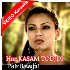 Har kasam tod di tumne - Mp3 + VIDEO Karaoke - Agam Kumar Nigm - Phir Bewafai