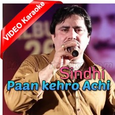 Paan Kehro Achi Achi - Mp3 + VIDEO Karaoke - Mumtaz Molai - Sindhi