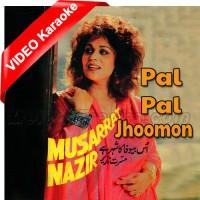 Pal Pal Jhoomon - Mp3 + VIDEO Karaoke - Musarrat Nazir
