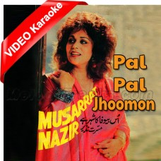 Pal Pal Jhoomon - Mp3 + VIDEO Karaoke - Musarrat Nazir