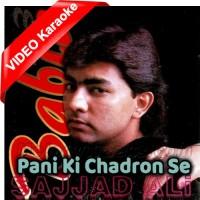 Pani Ki Chadron Se - Mp3 + VIDEO Karaoke - Sajjad Ali