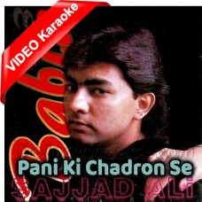 Pani Ki Chadron Se - Mp3 + VIDEO Karaoke - Sajjad Ali