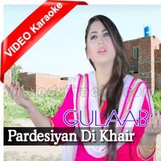 Pardesiyan Di Khair Mangdi - Mp3 + VIDEO Karaoke - Gulaab - Saraiki