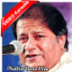 Pathar bana diya mujhe - Mp3 + VIDEO Karaoke - Anup Jalota