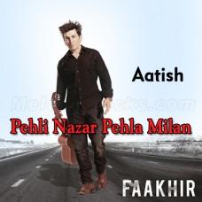 Pehli Nazar Pehla Milan - Karaoke Mp3 - Fakhir