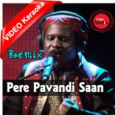 Pere Pavandi Saan - Remix - Mp3 + VIDEO Karaoke - Mithu Tahir - Coke Studio