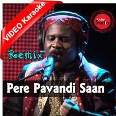 Pere Pavandi Saan - Remix - Mp3 + VIDEO Karaoke - Mithu Tahir - Coke Studio