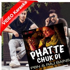 Phatte Chuk Di - Bhangra - Mp3 + VIDEO Karaoke - PBN - Raj Bains