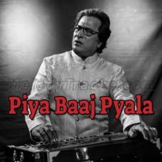 Piya Baaj Pyala Piya - Ghazal - Karaoke Mp3 - Talat Aziz - Jagjit Kaur