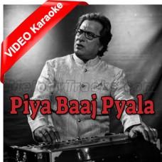 Piya Baaj Pyala Piya - Ghazal - Mp3 + VIDEO Karaoke - Talat Aziz - Jagjit Kaur