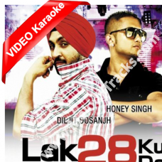 Lak 28 kudi da - Mp3 + VIDEO Karaoke - Diljit Dosanjh - Honey Singh - Punjabi Bhangra
