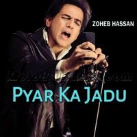 Pyar Ka Jadu - Karaoke Mp3 - Zohaib Hassan - Jhoom