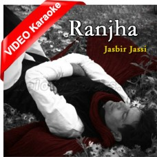 Ranjha - Mp3 + VIDEO Karaoke - Jasbir Jassi - Sufi Song