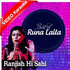 Ranjish Hi Sahi - Mp3 + VIDEO Karaoke - Runa Laila