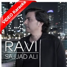 Ravi - Mp3 + VIDEO Karaoke - Sajjad Ali