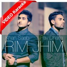 Rim Jhim - Mp3 + VIDEO Karaoke - Khan Saab Ft Pav Dharia