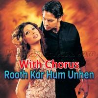 Rooth Kar Hum Unhen Bhool - With Chorus - Karaoke Mp3 - Roop Kumar Rathod - Sabri Brothers - Gunaah