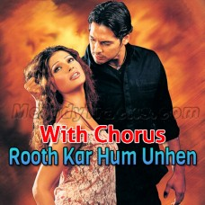 Rooth Kar Hum Unhen Bhool - With Chorus - Karaoke Mp3 - Roop Kumar Rathod - Sabri Brothers - Gunaah