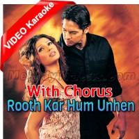 Rooth Kar Hum Unhen Bhool - With Chorus - Mp3 + VIDEO Karaoke - Roop Kumar Rathod - Sabri Brothers - Gunaah