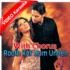 Rooth Kar Hum Unhen Bhool - With Chorus - Mp3 + VIDEO Karaoke - Roop Kumar Rathod - Sabri Brothers - Gunaah