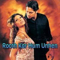 Rooth Kar Hum Unhen Bhool - Karaoke Mp3 - Roop Kumar Rathod - Sabri Brothers - Gunaah