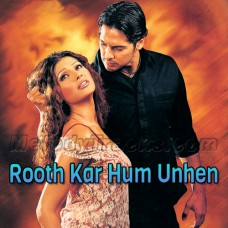 Rooth Kar Hum Unhen Bhool - Karaoke Mp3 - Roop Kumar Rathod - Sabri Brothers - Gunaah