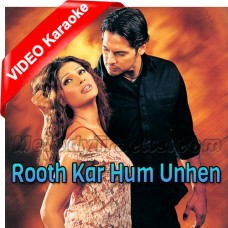 Rooth Kar Hum Unhen Bhool - Mp3 + VIDEO Karaoke - Roop Kumar Rathod - Sabri Brothers - Gunaah
