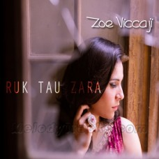Ruk Tau Zara - Ost - Karaoke Mp3 - Zoe Viccaji