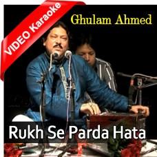 Rukh Se Parda Hata De - Improvized Version - Mp3 + VIDEO Karaoke - Ghulam Ahmed Khan