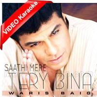 Saathi Mere Tere Bina Thay Khawab - Mp3 + VIDEO Karaoke - Waris Baig