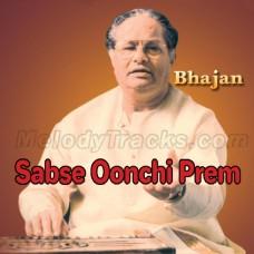Sabse Oonchi Prem Sagai - Bhajan - Karaoke Mp3 - Purushottam Das Jalota
