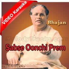 Sabse Oonchi Prem Sagai - Bhajan - Mp3 + VIDEO Karaoke - Purushottam Das Jalota