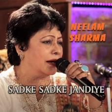 Sadke Sadke Jandiye Muthiyare Ni - Karaoke Mp3 - Neelam Sharma - Punjabi